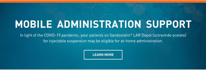 Mobile administration support for patients on Sandostatin® LAR Depot (octreotide acetate) for injectable suspension during COVID-19