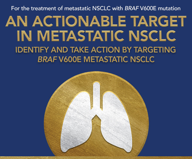 For the treatment of metastatic NSCLC with BRAF V600E mutation